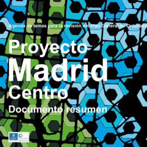 Proyecto Madrid Centro, Urban Activation Strategies, Ecosistema Urbano