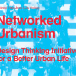 Networked Urbanism Book, Design thinking initiatives for a better Urban Life